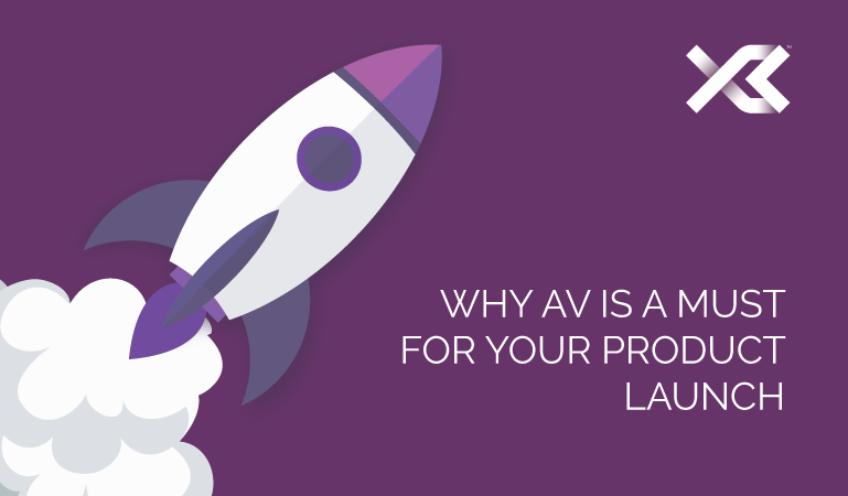 Why AV is a Must for Your Product Launch