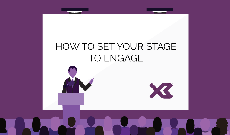 How to set Your Stage to Engage